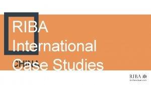 RIBA International CHINA Case Studies RIBA International Case