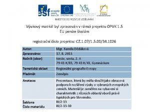 Vukov matril byl zpracovn v rmci projektu OPVK