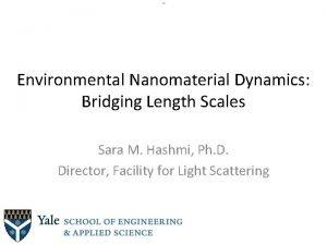 786 Environmental Nanomaterial Dynamics Bridging Length Scales Sara