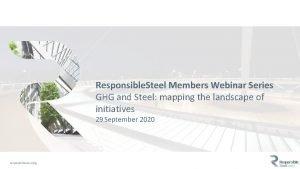 Responsible Steel Members Webinar Series GHG and Steel