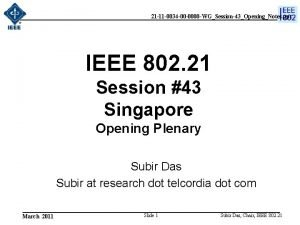 21 11 0034 00 0000 WGSession43OpeningNotes ppt IEEE