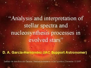 Analysis and interpretation of stellar spectra and nucleosynthesis