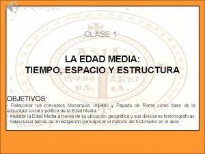 CLASE 1 LA EDAD MEDIA TIEMPO ESPACIO Y