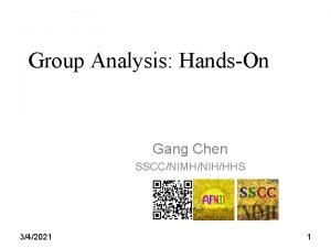 Group Analysis HandsOn Gang Chen SSCCNIMHNIHHHS 342021 1
