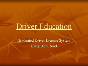 Driver Education Graduated Driver License System Early Bird