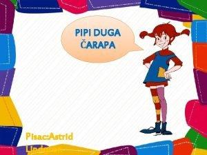 PIPI DUGA ARAPA Pisac Astrid Lindgren PIPI DUGA