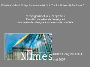 Christine Vaillant Sirdey Laboratoire lairdil IUT A Universit