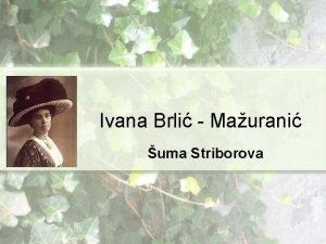 Ivana Brli Maurani uma Striborova 1 Ivana Brli