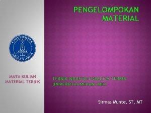 PENGELOMPOKAN MATERIAL MATA KULIAH MATERIAL TEKNIK INDUSTRI FAKULTAS