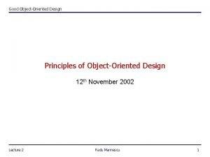 Good ObjectOriented Design Principles of ObjectOriented Design 12