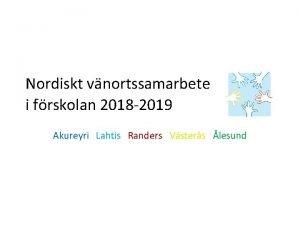 Nordiskt vnortssamarbete i frskolan 2018 2019 Akureyri Lahtis