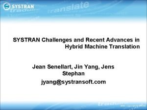 SYSTRAN Challenges and Recent Advances in Hybrid Machine