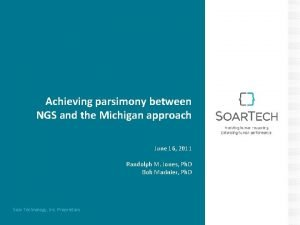 Achieving parsimony between NGS and the Michigan approach