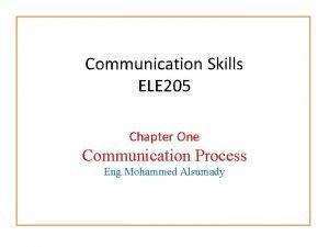 Communication Skills ELE 205 Chapter One Communication Process