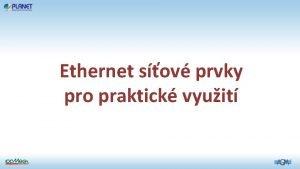 Ethernet sov prvky pro praktick vyuit Prmyslov prvky