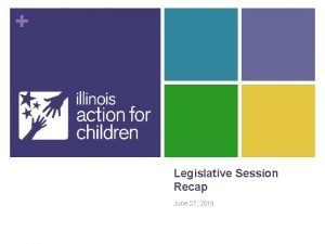Legislative Session Recap June 27 2018 Agenda n