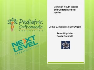 Common Youth Injuries and General Medical Injuries JORGE