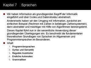 Kapitel 7 Sprachen n Wir haben Information als