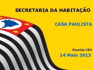 SECRETARIA DA HABITAO CASA PAULISTA Reunio CEH 14