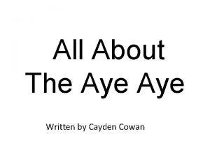 All About The Aye Written by Cayden Cowan