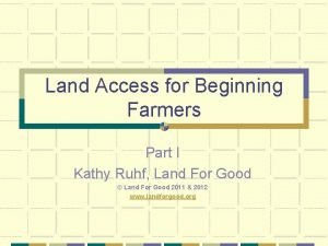 Land Access for Beginning Farmers Part I Kathy