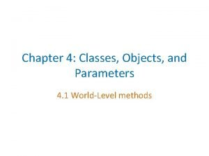 Chapter 4 Classes Objects and Parameters 4 1