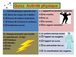 Quizz Activit physique 1 Lactivit physique permet une