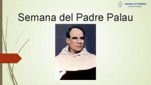 Semana del Padre Palau ADULTEZ Con la libertad