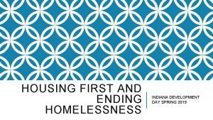 HOUSING FIRST AND ENDING HOMELESSNESS INDIANA DEVELOPMENT DAY