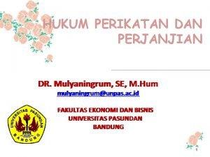 HUKUM PERIKATAN DAN PERJANJIAN DR Mulyaningrum SE M