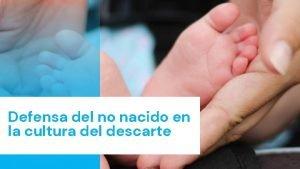 Defensa del no nacido en la cultura del