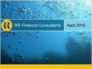 RR Financial Consultants April 2010 RR Financial Consultants