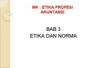 MK ETIKA PROFESI AKUNTANSI BAB 3 ETIKA DAN