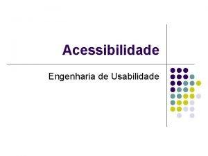 Acessibilidade Engenharia de Usabilidade Acessibilidade Conceitos l Acessibilidade
