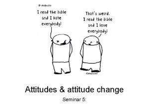 Attitudes attitude change Seminar 5 Seminar outline 1
