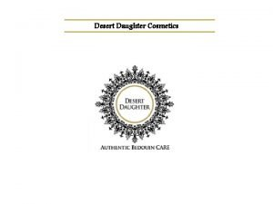 Desert Daughter Cosmetics Desert Daughter Cosmetics The first