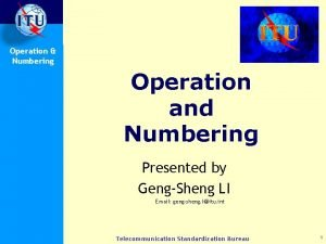 Operation Numbering Operation and Numbering Presented by GengSheng
