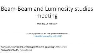 BeamBeam and Luminosity studies meeting Monday 29 February