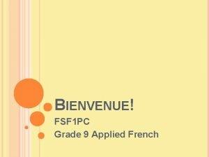 BIENVENUE FSF 1 PC Grade 9 Applied French