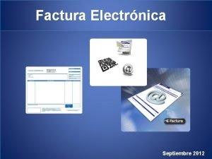 Factura Electrnica Septiembre 2012 Antecedentes Generales Procesos Cumplimien