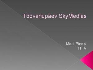 Tvarjupev Sky Medias Merit Pindis 11 A Sky