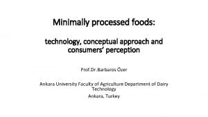 Minimally processed foods technology conceptual approach and consumers