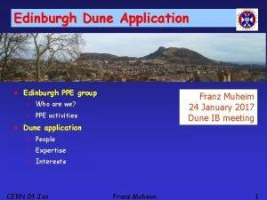 Edinburgh Dune Application Edinburgh PPE group Franz Muheim
