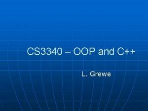 CS 3340 OOP and C L Grewe C