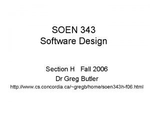 SOEN 343 Software Design Section H Fall 2006