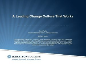 A Leading Change Culture That Works Sherri Parker