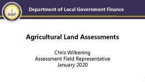 Department of Local Government Finance Agricultural Land Assessments