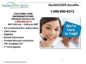 Health SCOPE Benefits CUSTOMER CARE REPRESENTATIVES Whirlpool Service