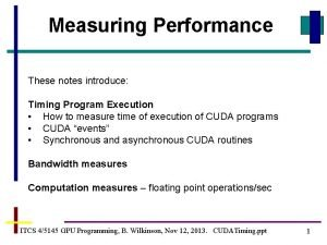 Measuring Performance These notes introduce Timing Program Execution
