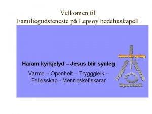 Velkomen til Familiegudsteneste p Lepsy bedehuskapell Haram kyrkjelyd